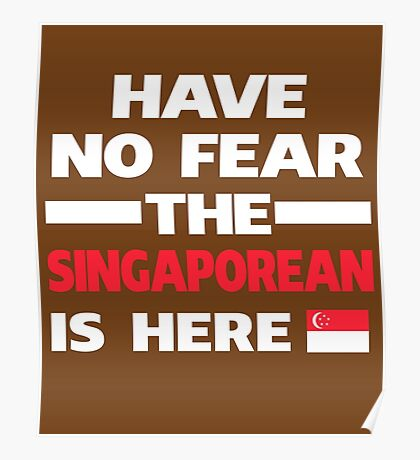 No Fear Singaporean Here Singapore Pride Poster