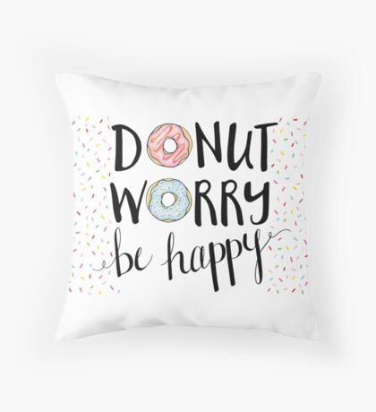 Donut Worry Be Happy - sprinkles Throw Pillow