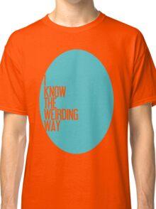 The Weirding Way Classic T-Shirt