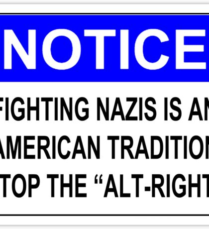 """Fighting Nazis is an American Tradition - Stop the """"Alt-Right"""" Sticker"""
