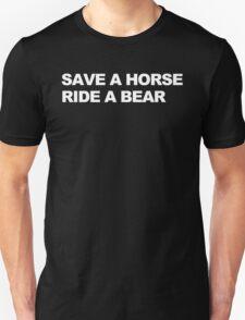 Save a Horse, Ride a Bear Unisex T-Shirt