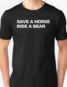 Save a Horse, Ride a Bear T-Shirt