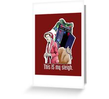 Eleventh Doctor - This IS My Sleigh Greeting Card