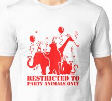 Restricted to party animal only Unisex T-Shirt