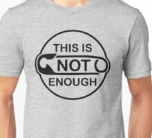 Safety Pin - This is Not Enough Unisex T-Shirt