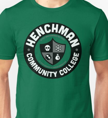 Henchman Community College Unisex T-Shirt