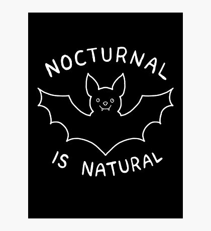 Nocturnal is Natural Photographic Print
