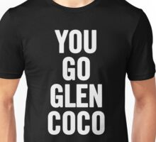You Go Glen Coco (White) Unisex T-Shirt