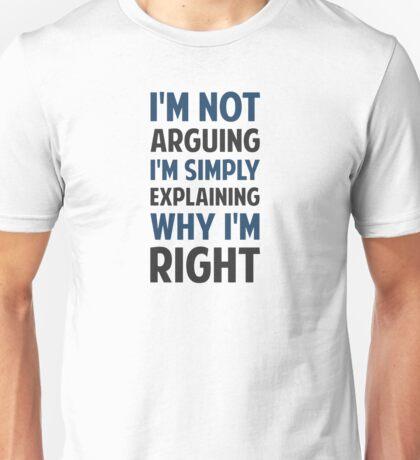I'm Not Arguing I'm Explaining  Unisex T-Shirt