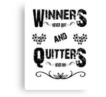 Winners or Quitters Canvas Print