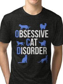 Funny OCD Obsessive Cat Disorder Tri-blend T-Shirt
