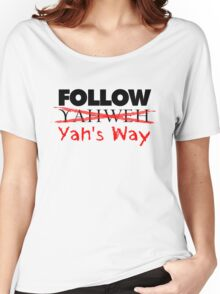 YAH'S WAY BLK LETTERS Women's Relaxed Fit T-Shirt