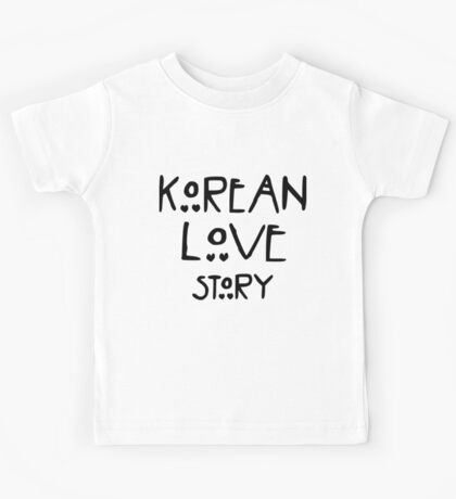 """Korean love story"" - For drama lovers. Kids Tee"