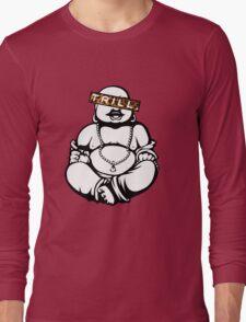 Trill Buddha Long Sleeve T-Shirt