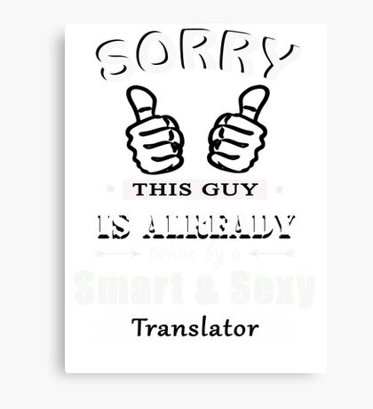 Sorry this guy is already taken by a smart & sexy translator Canvas Print