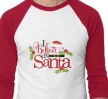 I BELIEVE IN SANTA CLAUS Men's Baseball ¾ T-Shirt