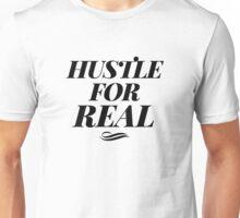 Hustle for Real Unisex T-Shirt