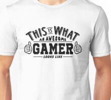 This Is What An Awesome Gamer Looks Like Unisex T-Shirt