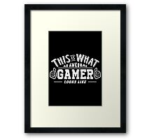 This Is What An Awesome Gamer Looks Like Framed Print
