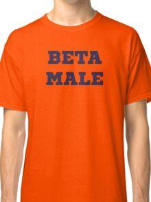 Beta Male Classic T-Shirt