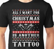All I Want For Christmas Is Another Tattoo Unisex T-Shirt