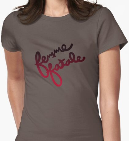Femme Fatale Womens Fitted T-Shirt