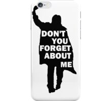forget it iPhone Case/Skin