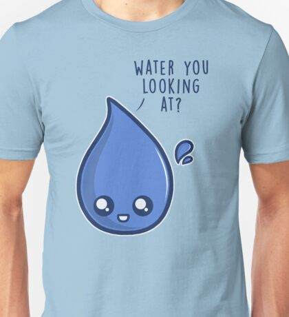 Water You Looking At T-Shirt