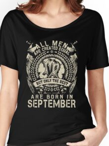 Gift for men The best are born in September Women's Relaxed Fit T-Shirt