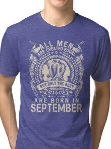 Gift for men The best are born in September Tri-blend T-Shirt