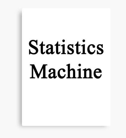 Statistics Machine Canvas Print