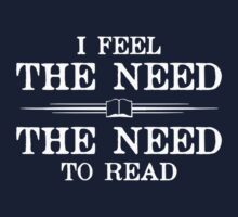 I Feel the Need to Read by TheShirtYurt