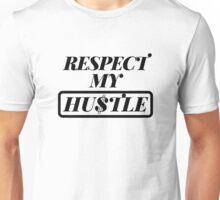 Respect My Hustle Unisex T-Shirt