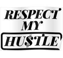 Respect My Hustle Poster