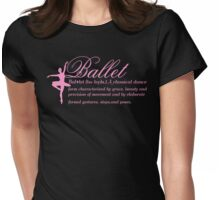 Ballet meaning Womens Fitted T-Shirt