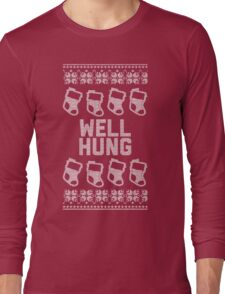 Well Hung - Stockings, of course... Long Sleeve T-Shirt
