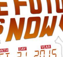 """The Future is Now"" - BTTF Sticker"