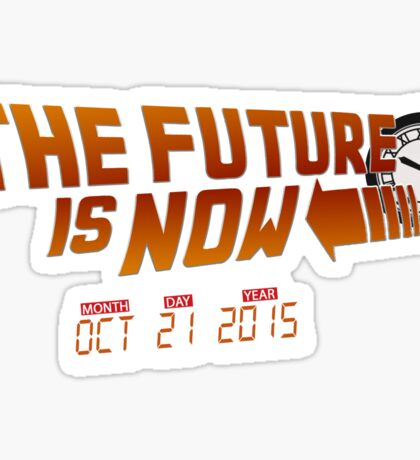 """The Future is Now"" - BTTF Sticker"
