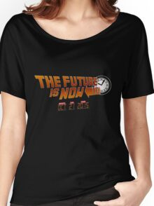 """""""The Future is Now"""" - BTTF Women's Relaxed Fit T-Shirt"""