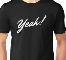 Yeah ! - White Unisex T-Shirt