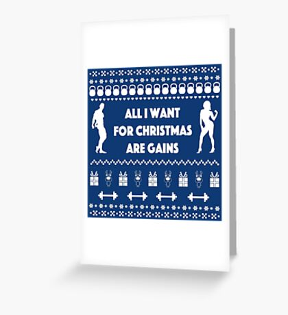 All I want for Christmas Are Gains Funny Workout Ugly Sweater Greeting Card