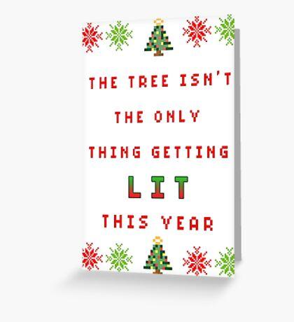 Christmas Tree - get lit Greeting Card
