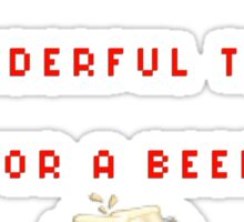 Most wonderful time of the year (FOR A BEER) Sticker