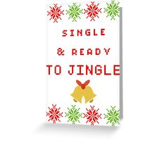 Single and Ready to Mingle (JINGLE) Greeting Card