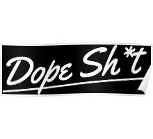 Dope Sht - White Poster