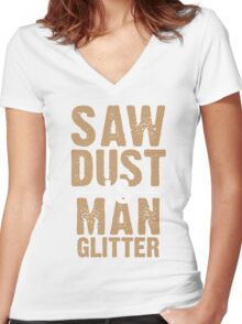Saw Dust Is Man Glitter Women's Fitted V-Neck T-Shirt