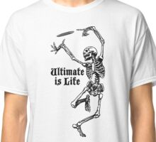 ultimate Frisbee is Life Classic T-Shirt
