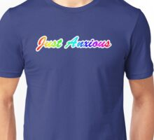 Just Anxious Unisex T-Shirt