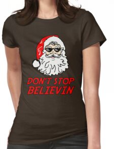 Don't Stop Believing  Womens Fitted T-Shirt