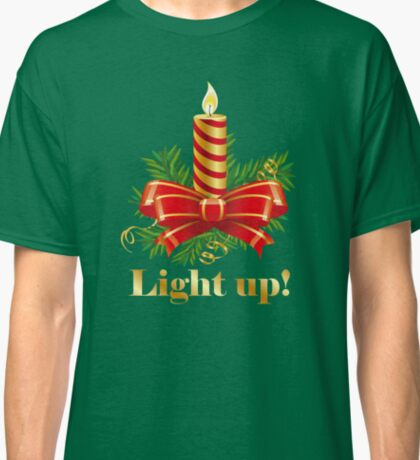 Light up for Christmas! Classic T-Shirt